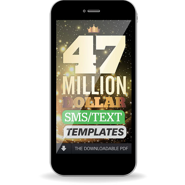 47 Million Dollar SMS/Text templates